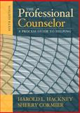 The Professional Counselor : A Process Guide to Helping, Hackney, Harold L. and Cormier, Sherry, 0205608329