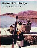 Shore Bird Decoys, Henry A. Fleckenstein, 0916838323