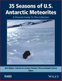 35 Seasons of US Antarctic Meteorites (1976-2010) : A Pictorial Guide to the Collection, Righter, Kevin, 1118798325