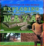 Exploring the Life, Myth, and Art of the Maya, Timothy Laughton, 1448848326