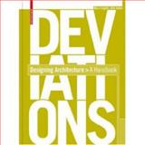 Deviations ¿ Designing Architecture : A Manual, Angélil, Marc and Hebel, Dirk, 3764388323