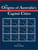 The Origins of Australia's Capital Cities 9780521408325