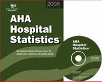 AHA Hospital Statistics 2008 : The Comprehensive Reference Source for Analysis and Comparison of Hospital Trends, Health Forum Publishing Co. Staff, 0872588327