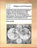 Of the True Uses and Ends of Religious Fasting, Elias Sydall, 1170168329