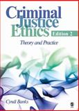 Criminal Justice Ethics : Theory and Practice, Banks, Cyndi, 1412958326