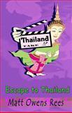 Escape to Thailand, Matt Rees, 1491098325
