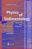 Physics of Sedimentology : Textbook and Reference, Hsü, Kenneth J., 3642058329