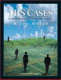 MIS Cases : Decision Making with Application Software, Miller, Lisa, 0130348325