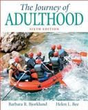The Journey of Adulthood, Bjorklund, Barbara R. and Bee, Helen L., 0131888323