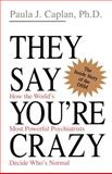 They Say You're Crazy