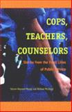 Cops, Teachers, Counselors : Stories from the Front Lines of Public Service, Maynard-Moody, Steven and Musheno, Michael C., 0472068326