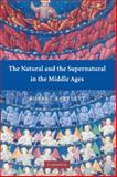 The Natural and the Supernatural in the Middle Ages, Bartlett, Robert, 0521878322