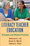 Literacy Teacher Education : Principles and Effective Practices, Litt, Deborah G. and Martin, Susan D., 146251832X
