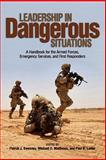 Leadership in Dangerous Situations, Patrick Sweeney and Michael Matthews, 1591148324