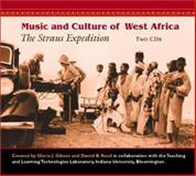 Music and Culture of West Africa : The Straus Expedition, Gibson, Gloria J. and Reed, Daniel B., 0253338328