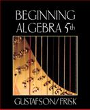 Beginning Algebra, Gustafson, R. David and Frisk, 0534358322
