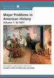 Major Problems in American History to 1877, Gjerde, Jon and Hoffman, Elizabeth Cobbs, 0618678328
