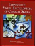 Lippincott's Visual Encyclopedia of Clinical Skills, , 0781798329