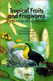 Tropical Fruits and Frugivores : The Search for Strong Interactors, , 1402038321