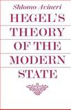 Hegel's Theory of the Modern State, Avineri, Shlomo, 0521098327