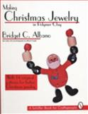 Making Christmas Jewelry in Polymer Clay, Bridget C. Albano, Jeffrey B. Snyder, 088740832X