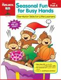 Seasonal Fun for Busy Hands, The Mailbox Books Staff, 1562348329
