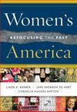 Women's America : Refocusing the Past, De Hart, Jane Sherron and Dayton, Cornelia H., 0195388321