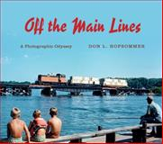 Off the Main Line : A Photographic Odyssey, Hofsommer, Don L., 0253008328