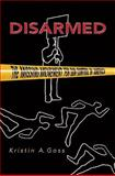 Disarmed : The Missing Movement for Gun Control in America, Goss, Kristin A., 069113832X