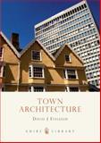 Town House Architecture, 1640-1980, David Eveleigh, 0747808325