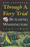 Through a Fiery Trial, Bob Arnebeck, 0819178322