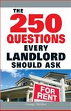 The 250 Questions Every Landlord Should Ask, George Sheldon, 159869832X