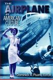 The Airplane in American Culture, , 0472098330