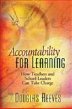 Accountability for Learning : How Teachers and School Leaders Can Take Charge, Reeves, Douglas B., 0871208334
