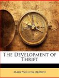 The Development of Thrift, Mary Willcox Brown, 1148198334
