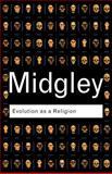 Evolution as a Religion, Mary Midgley, 0415278333