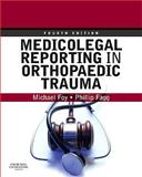 Medicolegal Reporting in Orthopaedic Trauma, Foy, Michael A. and Fagg, Phillip S., 044306833X