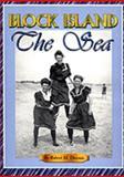 Block Island - the Sea, Robert M. Downie, 0965898334