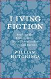 Living Fiction : Reading the British Novel from Daniel Defoe to Julian Barnes, Hutchings, William, 1137298332