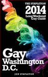 Washington, D. C. - the Stapleton 2014 Long Weekend Gay Guide, Jon Stapleton, 1495378330
