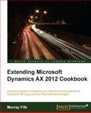 Extending Microsoft Dynamics AX 2012 Cookbook, Murray Fife, 1782168338