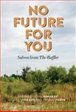 No Future for You : Salvos from the Baffler, , 0262028336