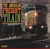 The American Freight Train, Jim Boyd, 0760308330
