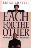 Each for the Other, Bryan Chapell, 0801058333