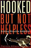 Hooked - But Not Hopeless, Patricia Allison and Jack Yost, 0962368334