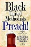 Black United Methodists Preach!, Gennifer Benjamin Brooks, 1426748337