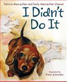 I Didn't Do It, Patricia MacLachlan, 0061358339