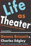 Life as Theater : A Dramaturgical Sourcebook, , 0202308332