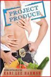 Project Produce, Kari Harmon, 0615788335