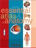 Essential Atlas of Anatomy, Parramon Studios Staff, 0764118331
